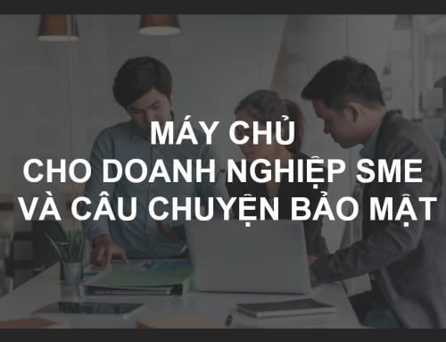 Máy chủ cho doanh nghiệp SME và câu chuyện bảo mật