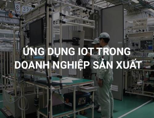 Ứng dụng IoT trong doanh nghiệp sản xuất