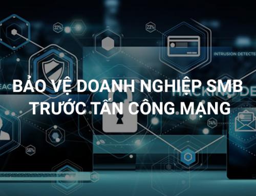 Bảo vệ doanh nghiệp SMB trước tấn công mạng